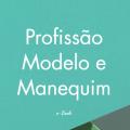 Download E-book Profissão Modelo e Manequim
