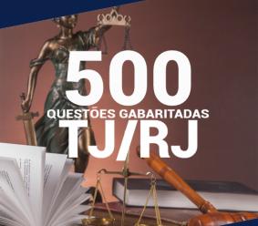 Caderno de Questões TJ-RJ 2020 – 500 Questões Gabaritadas
