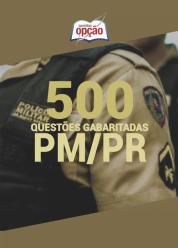 Caderno Testes PM-PR 2020 – 500 Questões Gabaritadas